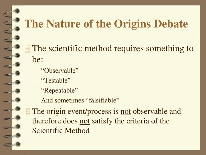 The Nature of the Origins Debate