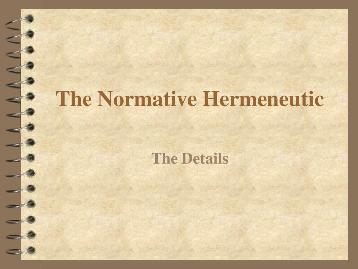 The Normative Hermeneutic