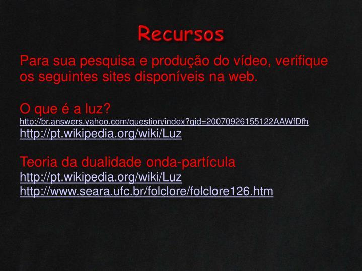 Para sua pesquisa e produção do vídeo, verifique os seguintes sites disponíveis na web.