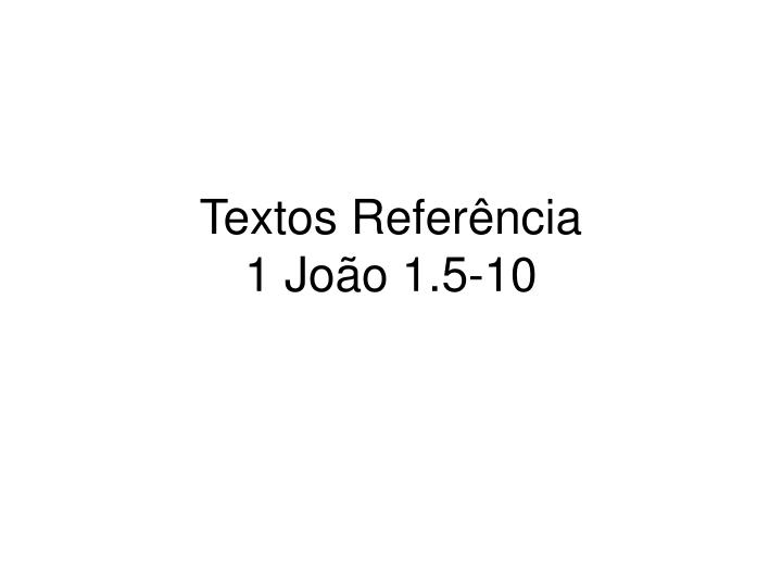 Textos refer ncia 1 jo o 1 5 10