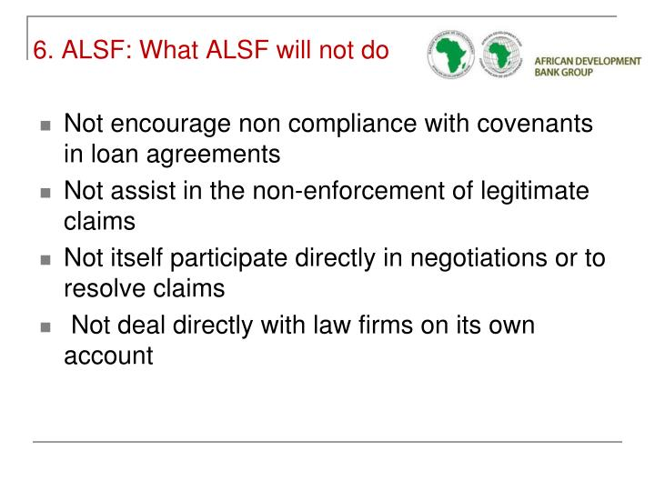 6. ALSF: What ALSF will not do