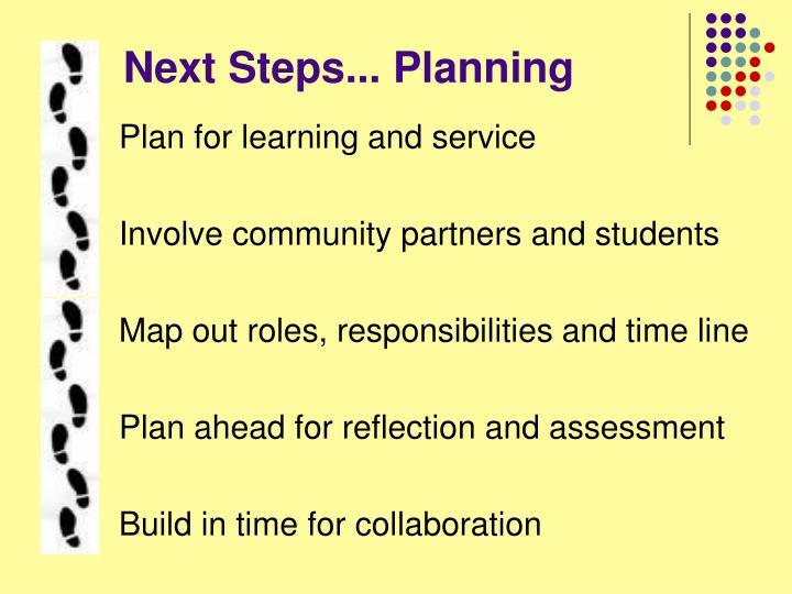 Next Steps... Planning