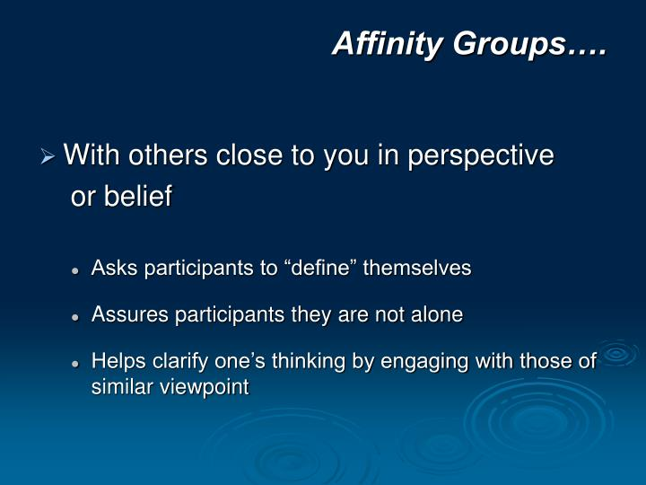 Affinity Groups….