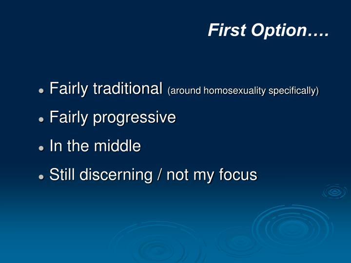 First Option….