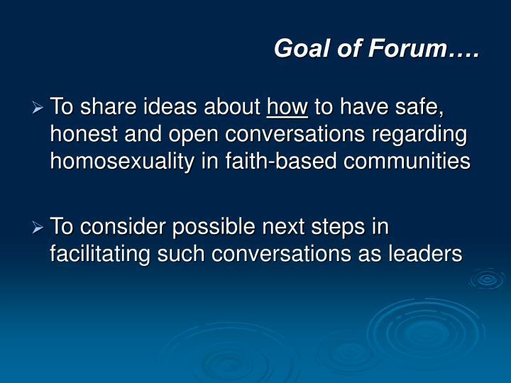 Goal of Forum….