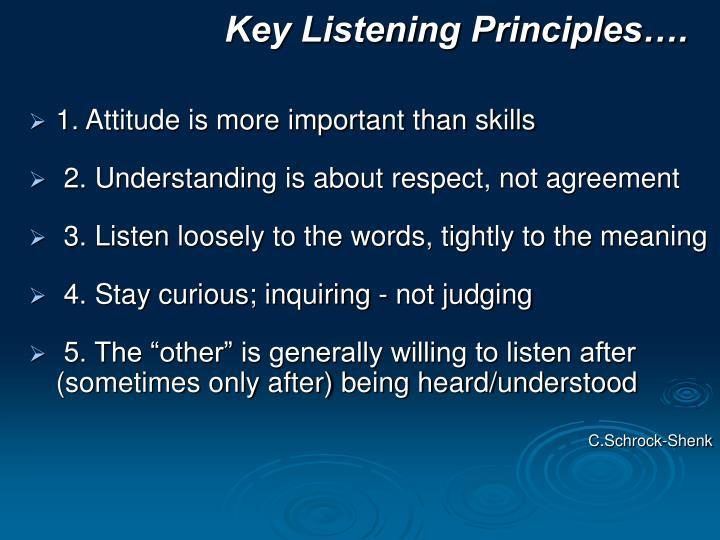 Key Listening Principles….