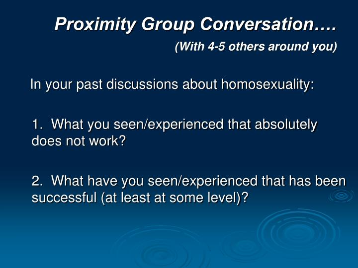 Proximity Group Conversation….
