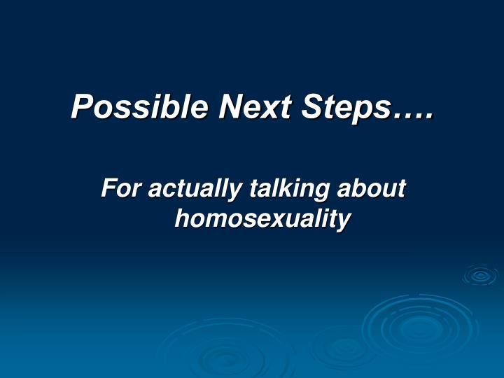 Possible Next Steps….