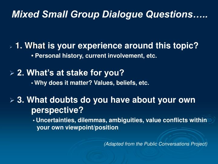 Mixed Small Group Dialogue Questions…..