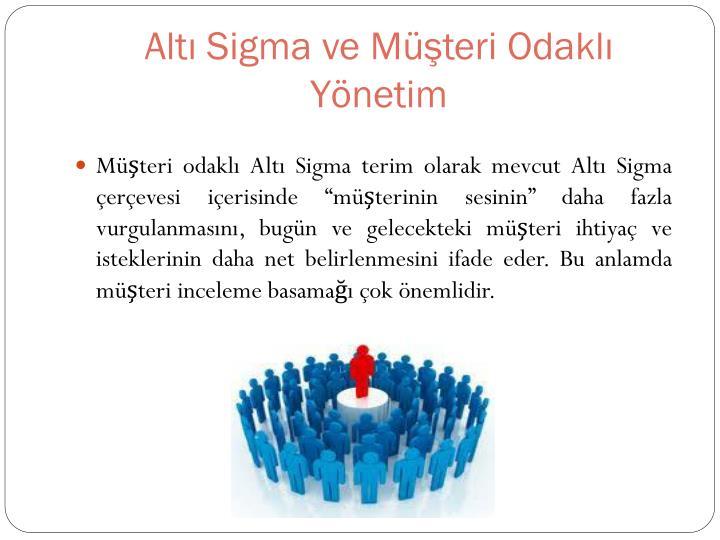 Altı Sigma ve Müşteri Odaklı Yönetim
