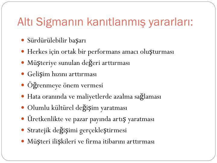 Altı Sigmanın kanıtlanmış yararları: