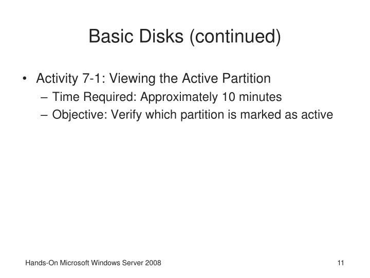Basic Disks (continued)