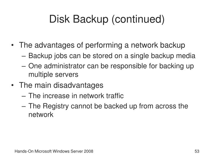 Disk Backup (continued)
