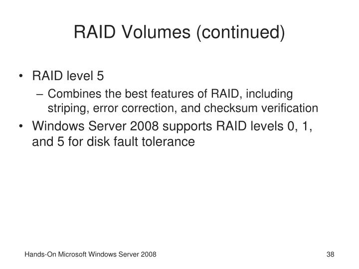 RAID Volumes (continued)