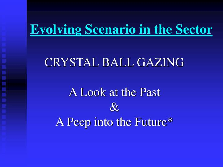 Evolving scenario in the sector