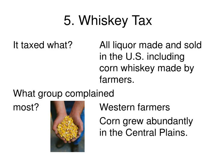 5. Whiskey Tax