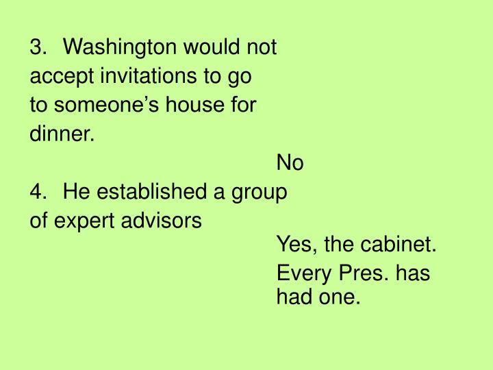 Washington would not