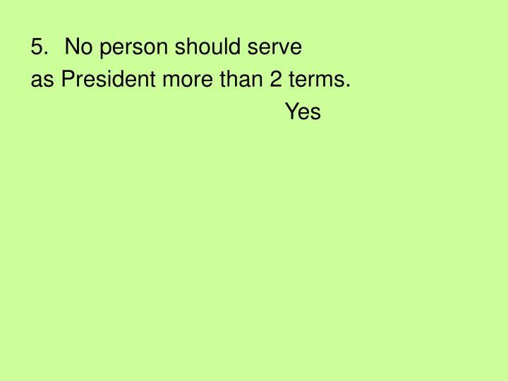 No person should serve