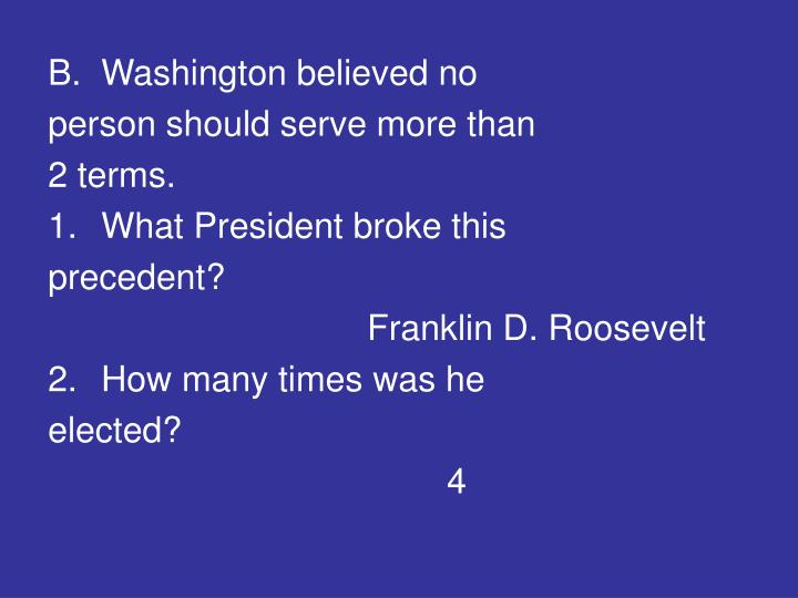 Washington believed no