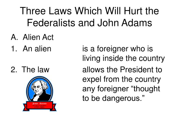 Three Laws Which Will Hurt the Federalists and John Adams