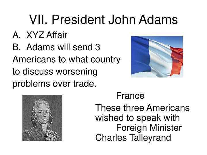 VII. President John Adams