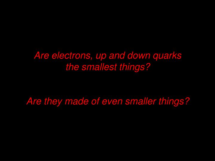 Are electrons, up and down quarks