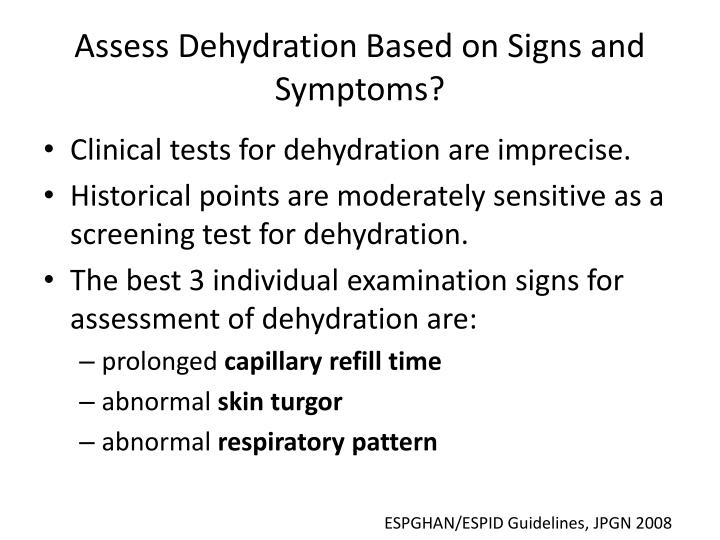Assess Dehydration Based on Signs and Symptoms?