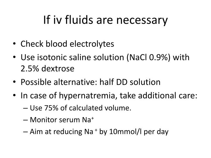 If iv fluids are necessary