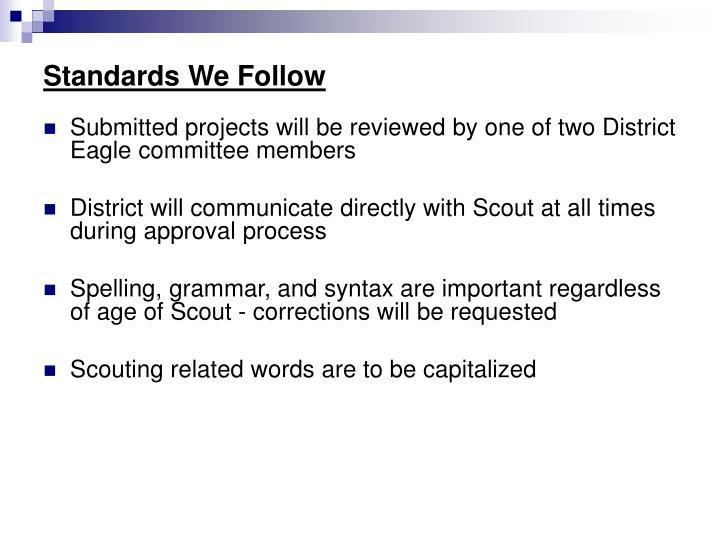Standards We Follow