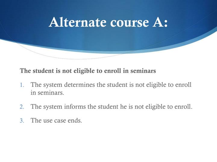 Alternate course A: