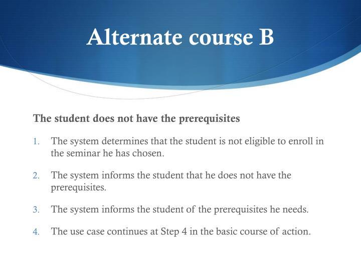 Alternate course B