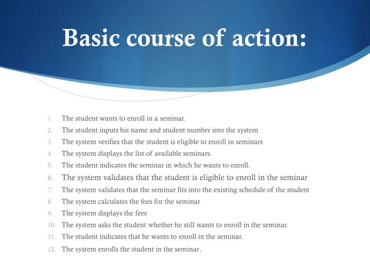 Basic course of action:
