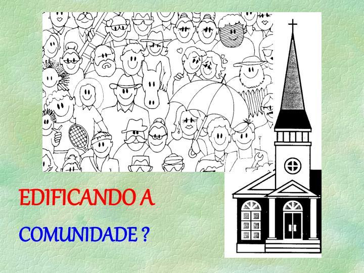 EDIFICANDO A
