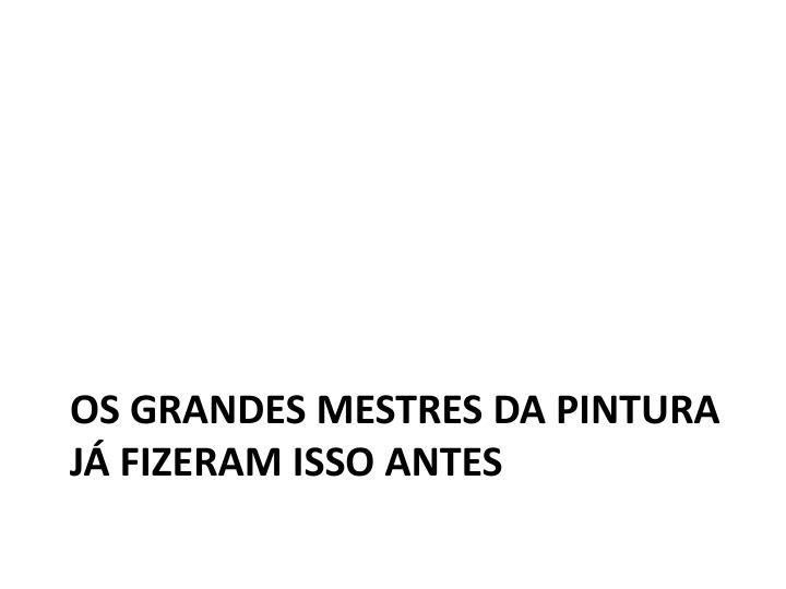 OS GRANDES MESTRES DA PINTURA