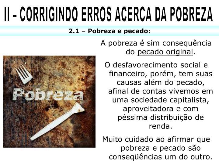 II – CORRIGINDO ERROS ACERCA DA POBREZA