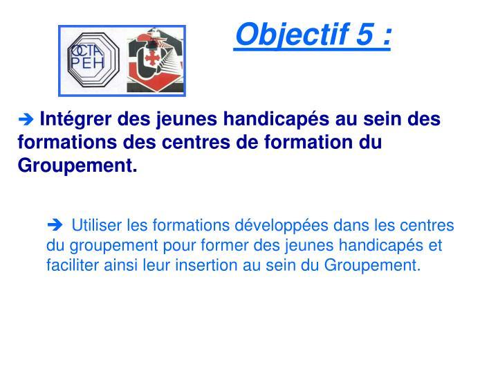 Objectif 5 :