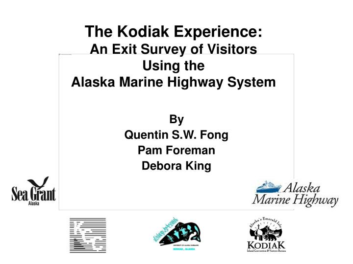 The kodiak experience an exit survey of visitors using the alaska marine highway system