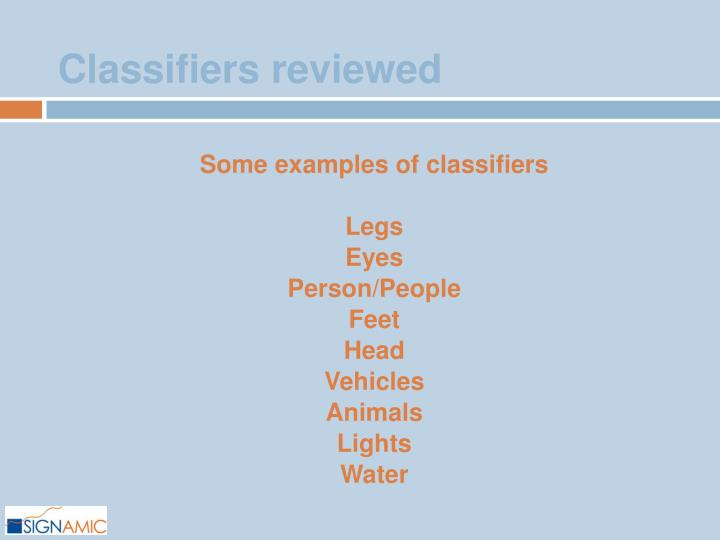 Classifiers reviewed