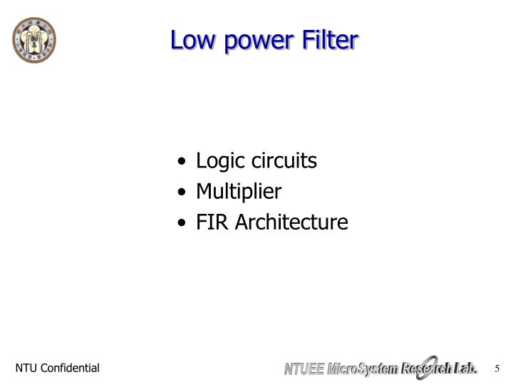 Low power Filter