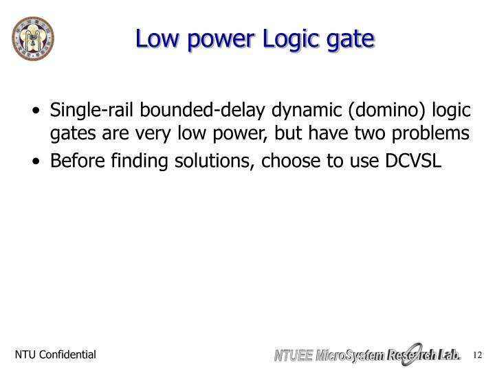 Low power Logic gate
