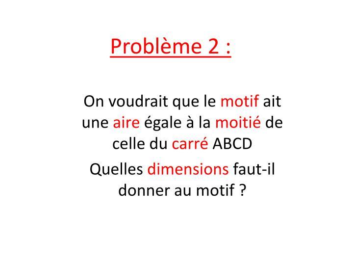 Problème 2 :