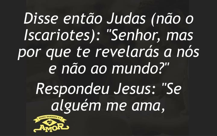 Disse então Judas (não o
