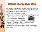 objects change over time