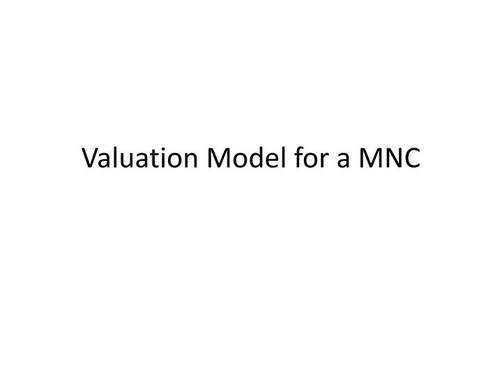 Valuation Model for a MNC