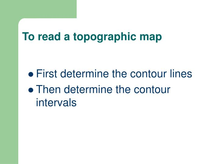 To read a topographic map