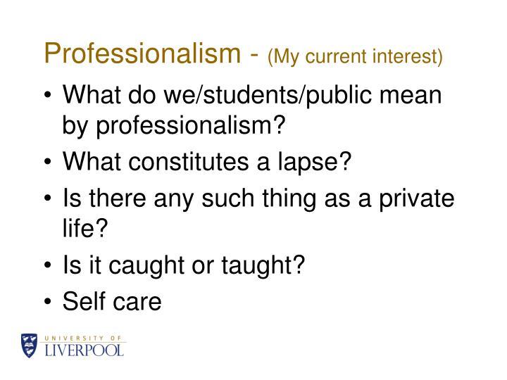 Professionalism -