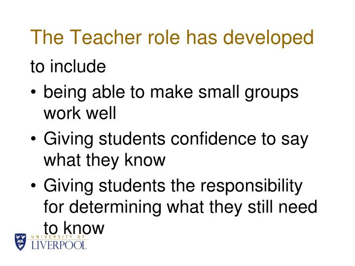 The Teacher role has developed