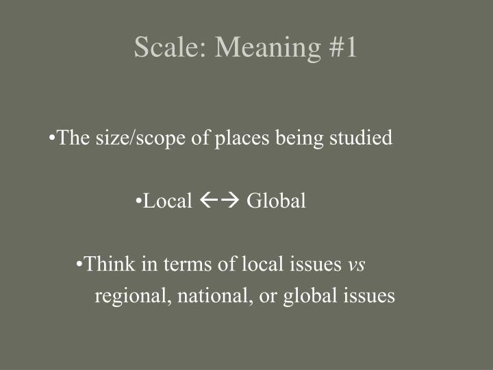 Scale: Meaning #1