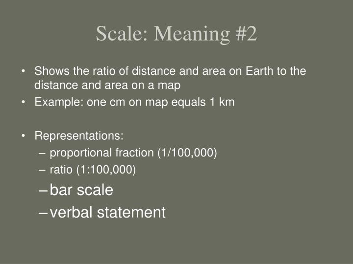 Scale: Meaning #2