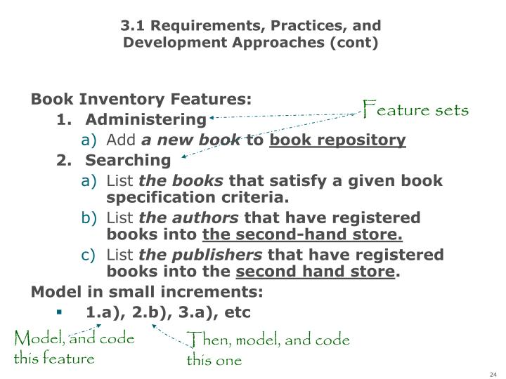 3.1 Requirements, Practices, and Development Approaches (cont)